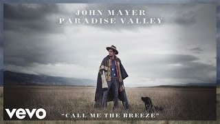 John Mayer - Call Me The Breeze
