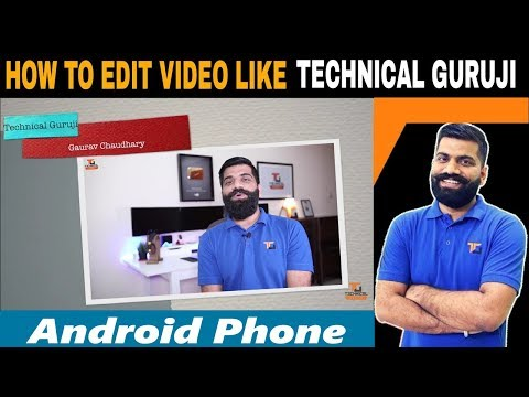 How to make video Like TECHNICAL GURUJI by Android  in Hindi tutorial -2018