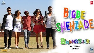 Bigde Shehzaade Video Song | Journey Of Bhangover | Siddhant Madhav