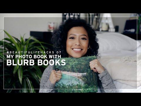 #BEAUTIFULIFEHACKS 07 - MY PHOTO BOOK WITH BLURB BOOKS!
