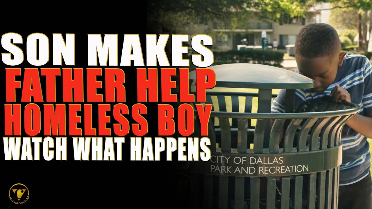 Son Makes Father Help Homeless Boy, Watch What Happens.