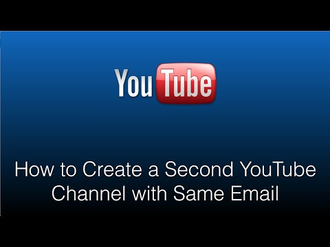 How to Create a Second YouTube Channel with Same Email - 2016