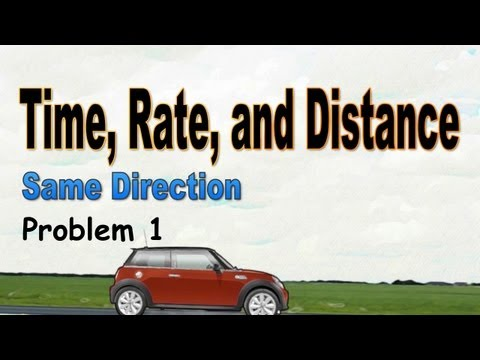 Time, Rate, and Distance (Same Direction)