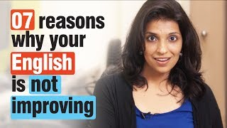 07 reasons - Why your English speaking isn