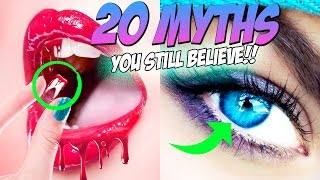 20 MYTHS You Still Believe But SHOULDN