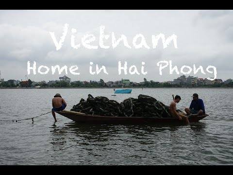 Travel the world Ep.12 - Home in Hai Phong (Part 1) | Vietnam