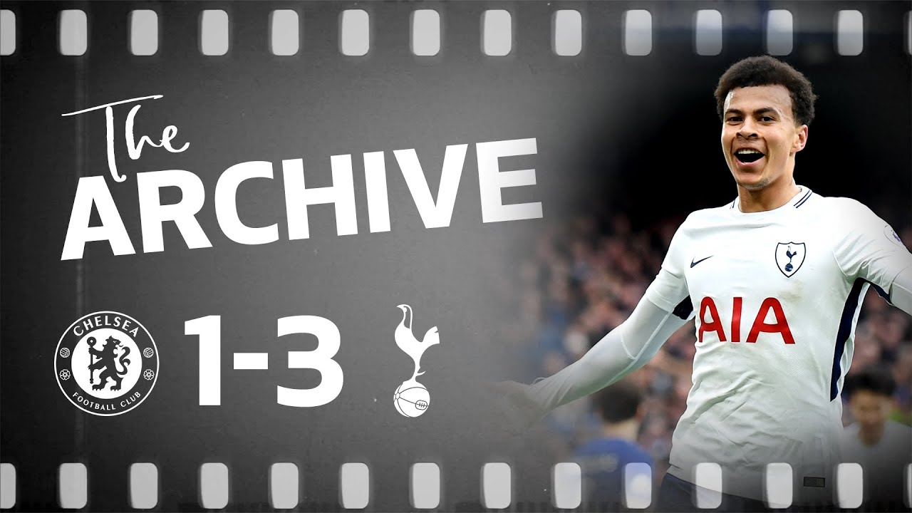 THE ARCHIVE | CHELSEA 1-3 SPURS