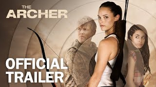 The Archer - Official Trailer - MarVista Entertainment