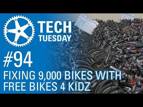 Fixing 9,000 Bikes with Free Bikes 4 Kidz - Tech Tuesday #94