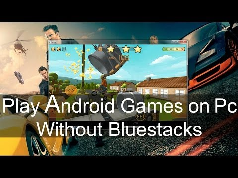 Play Android Games on Pc Without Bluestacks