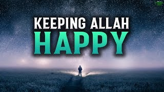 KEEPING ALLAH HAPPY WHILE LIVING A BUSY LIFE