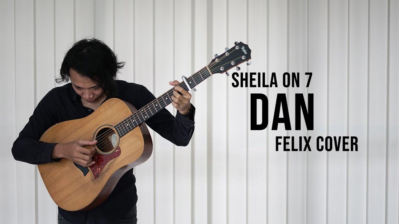 """Sheila On 7 Dan Felix Cover"