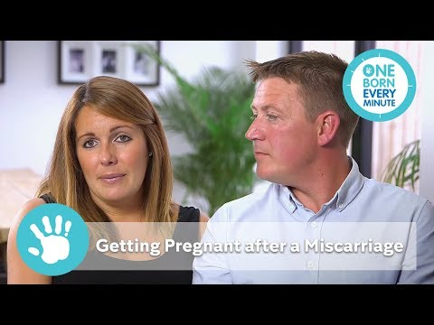 Getting Pregnant After A Miscarriage | One Born Every Minute