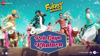 Peh Gaya Khalara |Fukrey Returns |Pulkit S, Varun S, Manjot Singh, Ali Fazal &Richa C |Jasleen Royal