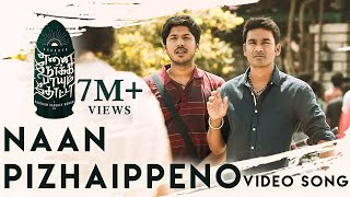 Naan Pizhaippeno - Video Song   Enai Noki Paayum Thota   Darbuka Siva   Thamarai   Gautham Menon