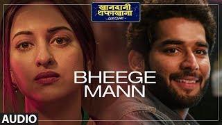 Bheege Mann Audio | Khandaani Shafakhana | Sonakshi, Badshah,Varun S | Rochak Kohli ,Altamash Faridi