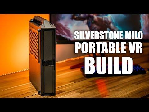 SilverStone Milo Portable VR Build