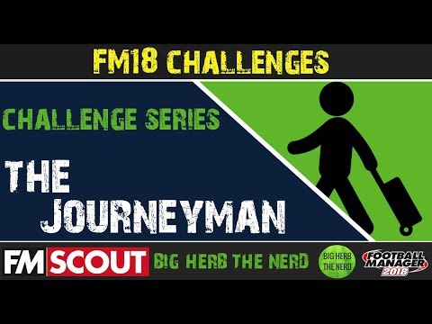 FM18 Challenges | The Journeyman | Football Manager 2018