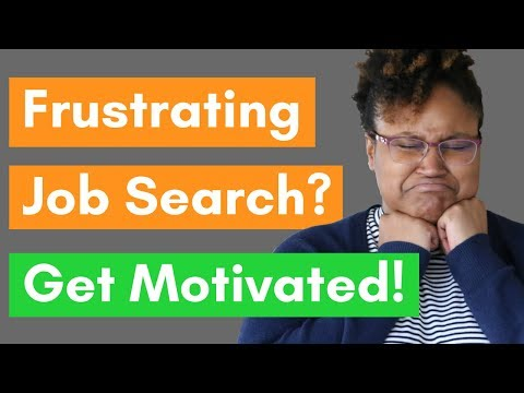 5 Ways To Stay Motivated During A Frustrating Job Search