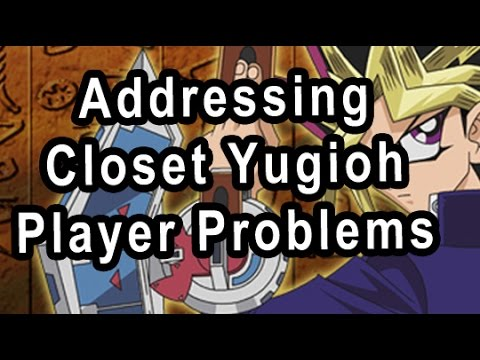 Addressing Closet Yugioh Player Problems