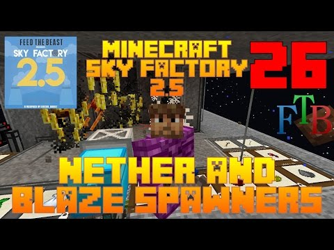 Nether and 5 Blaze Spawners  / Sky Factory 2.5 / FTB / Minecraft / Episode 26 / Tutorial