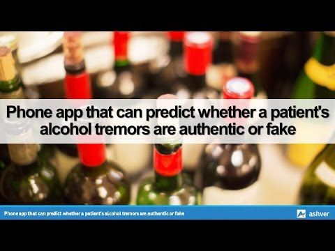 Phone app that can predict whether a patient's alcohol tremors are authentic or fake