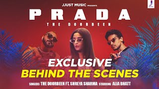 Behind the scenes - Prada | Duro Duro | The Doorbeen | Alia Bhatt | Shreya Sharma