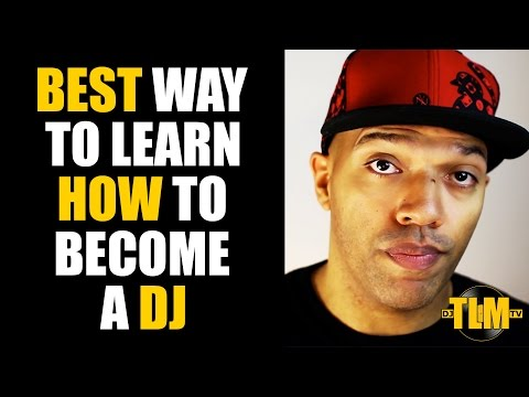 Best way to learn how to become a DJ (tip)