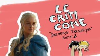 Download Game of Thrones - Le Criticone - Ep. 10 Daenerys Targaryen II parte Video