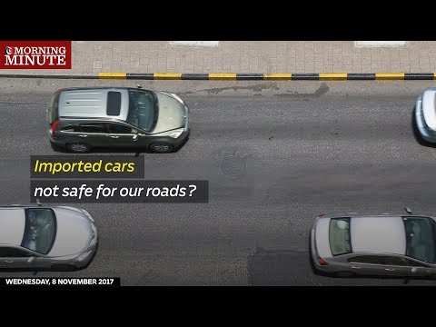 Imported cars not safe for our roads?