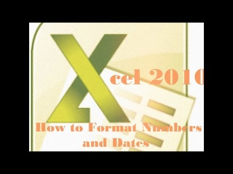 How to Format Numbers and Dates in Excel 2010