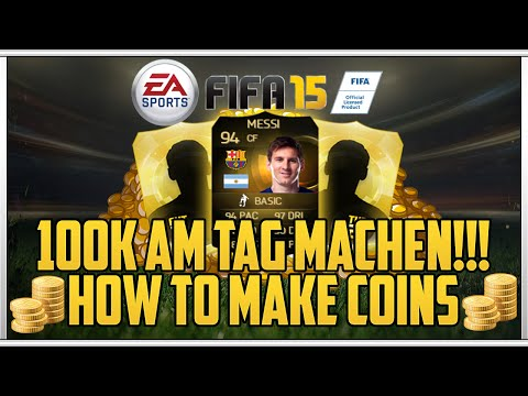 FIFA 15 Ultimate Team - 100K AM TAG MACHEN !!! [How To Make Coins FIFA 15]