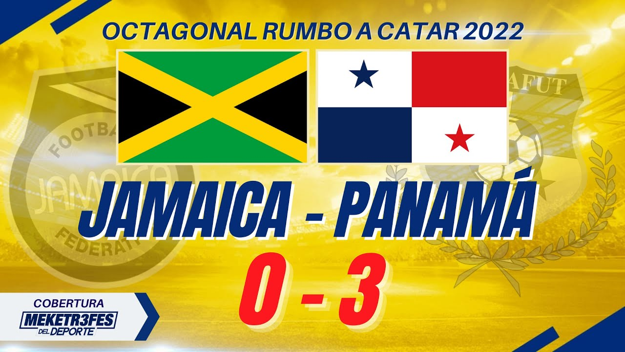 JAMAICA vs PANAMÁ | 0 - 3 Victoria Canalera | Resumen Fecha 2 | Octagonal Final Rumbo a Catar 2022