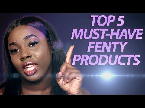 Fenty Beauty on a Budget!! MUST HAVE FENTY BEAUTY PRODUCTS (Top 5)
