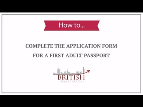 First Adult Passport: How to Complete the Application Form