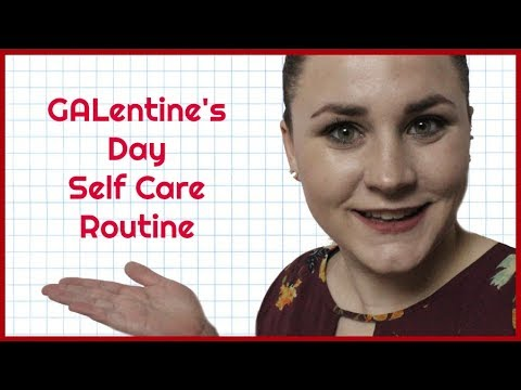 GALANTINES DAY SELF CARE ROUTINE   Allie Young