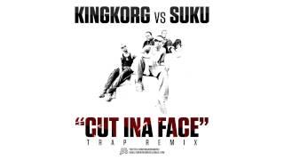 Kingkorg Vs Suku Ward 21  Cut Ina Face Trap Remix Free Download