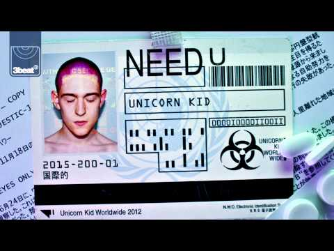 Unicorn Kid - Need U (Jaxxon Remix) **OUT NOW ON iTUNES**
