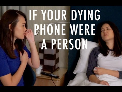 If Your Dying Phone Were A Person