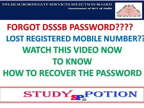 FORGOT DSSSB PASSWORD   LOST REGISTERED MOBILE NUMBER?   WATCH THIS VIDEO NOW   STUDY POTION
