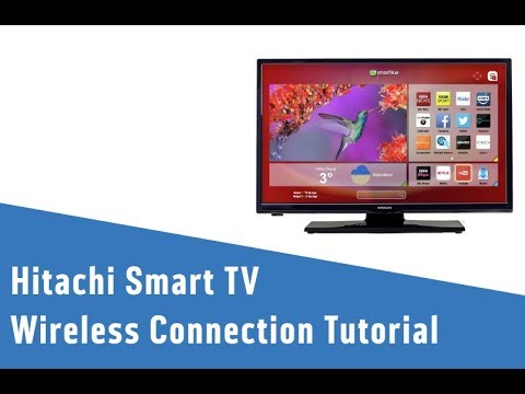 Hitachi Smart TV Wireless Connection Tutorial
