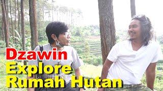 REUNI WITH DZAWIN DI RUMAH HUTAN