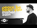 Maher Zain Peace Be Upon You Mahr Zyn Aalyk Sl Allh Official