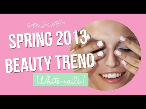 Spring 2013 Beauty Trend: White Nails !