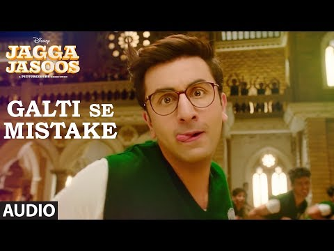 Jagga Jasoos: Galti Se Mistake Song (Full Audio) | Ranbir, Katrina |Arijit, Amit | Pritam, Amitabh B