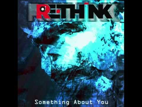 Re-Think - Something About You [ALBUM PREVIEW, OUT NOW!]