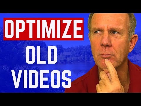 How To Optimize Your Old YouTube Videos