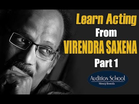 Virendra Saxena : Way to Become an Actor ? | Part-1 | Audition School | MasterClass on Acting