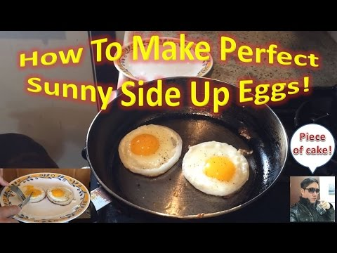 How To Make Perfect Sunny Side Up Eggs!