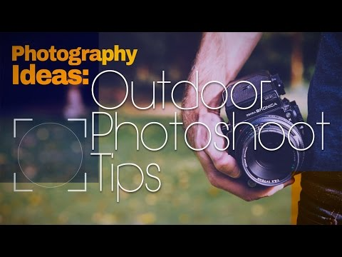 Photography Ideas : Outdoor Photo Shoot Tips